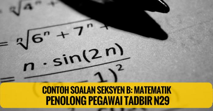 Soalan Matematik Penolong Pegawai Tadbir N29 ~ Tahap SPM atau...